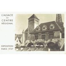 CPA - L'ALSACE AU CENTRE REGIONAL - Exposition Paris 1937 - Année 1937