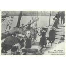 AGRANDISSEMENT CPA 1900: LE CROISIC, Déchargement du sel