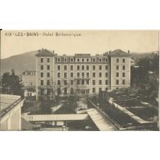 CPA: AIX-LES-BAINS, Hotel Britannique. Années 1900.