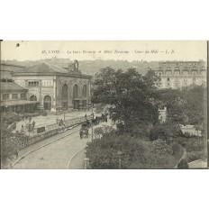 CPA: LYON, La Gare Perrache et Hotel Terminus, années 1910